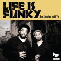 Life Is Funky (feat D'Fro)  ***OUT NOW*** by Tom Showtime on SoundCloud