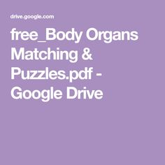 free_Body Organs Matching & Puzzles.pdf - Google Drive 4 Year Old Activities, Morning Activities, Montessori Activities, Human Body Organs, Human Body Parts, Science Area, Science For Kids, 100 Day Of School Project, School Fun