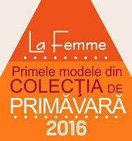 Colectia de primavara LaFemme 2016! - Magazin Universal