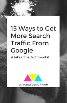 15 Ways to Get More Search Traffic From Google   CityGirl's Design