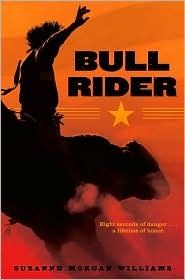 Bull Rider, by Suzanne Morgan Williams, deals with family, loss, and courage.