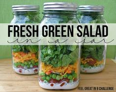 Fresh Green Salad in a Jar with Homemade Skim Milk Ranch Dressing. Make a bunch on Saturday and have quick, easy, and healthy lunches all week long! Feel Great in 8 Challenge