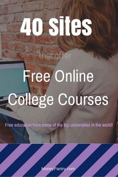 40 Best Sites for Free College Courses Online (Credit & Certificate of Completion) MoneyPantry - Online Courses - Ideas of Online Courses - 40 Sites to Take Free Online College Courses from Top Universities (Harvard Stanford MIT) MoneyPantry Free College Courses Online, Online Courses, Online Sites, Free Courses, Online College Classes, Free Classes Online, Tips Online, Free Coding Courses, Free Online Writing Courses