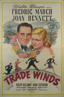 Trade Winds    Theatrical poster //  Directed byTay Garnett  Produced byTay Garnett  Walter Wanger (executive producer)  Written byDorothy Parker  Alan Campbell  Frank R. Adams  Tay Garnett (story)  Music byAlfred Newman (uncredited)  CinematographyRudolph Maté  Editing byOtho Lovering  Dorothy Spencer  Distributed byUnited Artists  Release date(s)28 December 1938