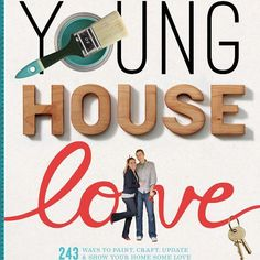 When we buy a house, i want this book. Young House Love: 243 Ways to Paint, Craft, Update & Show Your Home Some Love 1