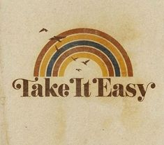 Take it easy graphic by Aaron von Freter for Rockswell. Rainbow retro vintage eagles typography type font classic rock and roll music 70s Aesthetic, Aesthetic Vintage, Blonde Aesthetic, Aesthetic Images, Vintage Logo, Retro Vintage, Vintage Quotes, 70s Quotes, Retro Quotes