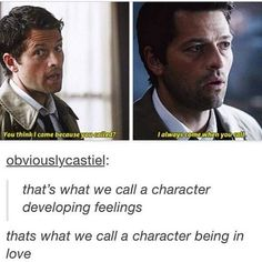 'That's what we call a character developing feelings.' Dean and Castiel Destiel Supernatural Castiel, Supernatural Destiel, Misha Collins, Jensen Ackles, Impala 67, The Lord, Roman, Fandoms, Winchester Boys
