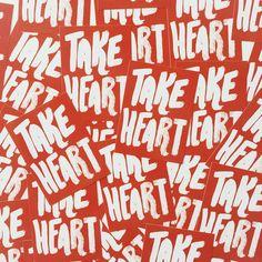 Take Heart!