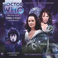Companion Chronicles (Fourth Doctor) 43. Ferril's Folly  Synopsis The search for the fourth segment of the Key to Time brings the Doctor and Romana back to Earth in the present day.  In a small village in Norfolk, former astronaut Lady Millicent Ferril has established an observatory, tracking a meteorite from the Cronquist System. It is a meteorite that almost killed her years before – and perhaps left her not entirely human.  As Ferril's power grows, so does her influence. She can control…