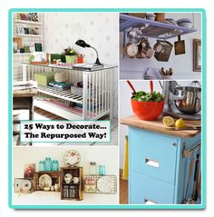 25 repurposed items to decorate your home with!