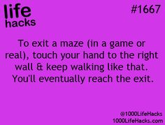 Maze Life Hack! You'll never know when you'll need it ;)