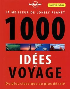 Intéressé par les voyages et les beaux livres ? Découvrez notre sélection  Le meilleur de Lonely Planet 1000 idées de voyages : Du plus classique au plus décalé de Lonely Planet, http://www.amazon.fr/dp/2816121445/ref=cm_sw_r_pi_dp_lr.vrb1026JNQ