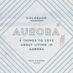 Moving to the #Denver area? Here's 6 reasons to live in Aurora, Colorado! | Rose Colored Water