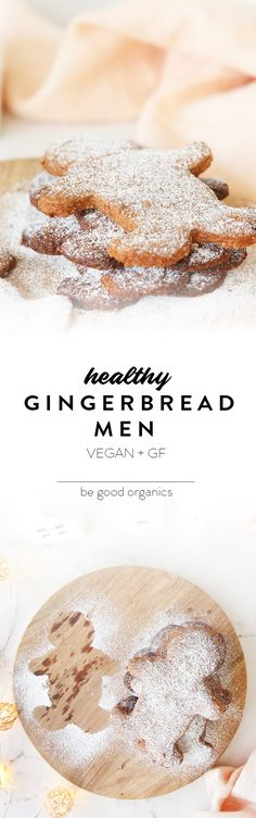 Healthy Gingerbread Men - Be Good Organics