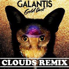 [EDM] Galantis  Gold Dust (CLOUDS Remix)