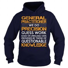 Awesome Tee For General Practitioner T Shirts, Hoodie. Shopping Online Now ==►…