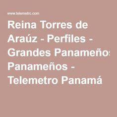 Reina Torres de Araúz - Perfiles - Grandes Panameños - Telemetro Panamá