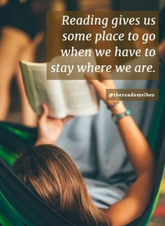 Reading gives you some place to go when you have to stay where you are. Daily Inspiration Quotes, Daily Quotes, Life Quotes, Random Quotes, Hard Work Quotes, Study Motivation Quotes, Reading Quotes, Book Quotes, Inspirational Quotes For Women