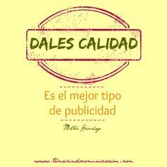 """""""Dales calidad. Es el mejor tipo de publicidad"""" Milton Hershey #quotes #FrasesMarketing #FrasesCelebres #Marketing #Calidad"""
