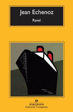 Ravel (Compactos Anagrama) de Jean Echenoz y otros, http://www.amazon.es/dp/843397727X/ref=cm_sw_r_pi_dp_e-TQtb0KYPY0J