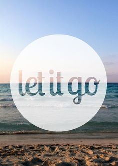 let it go.