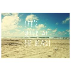 Life's Better At The Beach