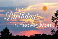 In this article, we will give you beautiful happy birthday Mom in heaven quotes, messages and poems so that you can get them to your missing mom in heaven. The birthday of a mother is always worthy of celebration Birthday In Heaven Quotes, Mom In Heaven Quotes, Happy Birthday In Heaven, Birthday Wishes Quotes, Happy Birthday Wishes, Mom Birthday, Mom Quotes, Happy Quotes, Birthday Greetings