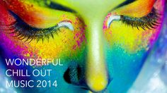 Wonderful chill out music 2014 weekly refreshed. The best imported streams the world's most addictive wonderful chill out music 2014. Our chillout and lounge...