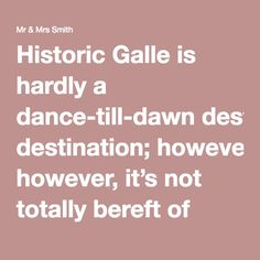 MR MRS SMITH GUIDE GALLE Historic Galle Is Hardly A Dance Till