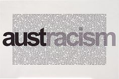 Vernon AH KEE, Austracism. It is a direct play on the word 'ostracism', looking at the commonly expressed and all too familiar sentiments surrounding racism in Australia. Each opening line starts with I'm not a racist but. Indigenous Australian Art, Indigenous Art, Racism In Australia, Protest Art, Aboriginal Artists, Political Art, Vernon, Contemporary Artists, Art History