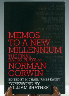 Memos to a New Millennium : The Final Radio Plays of Norman Corwin by Norman C