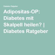 Adipositas-OP: Diabetes mit Skalpell heilen?   Diabetes Ratgeber