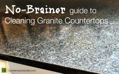 Cleaning Granite Countertops No Brainer How To Clean Guide Simple Daily