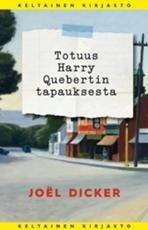 Joel Dicker: Totuus Harry Quebertin tapauksesta #keltainenkirjasto #joeldicker #harryquebert Finnish edition