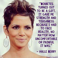 Halle Berry on having diabetes.