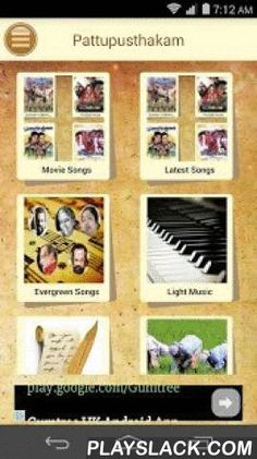 Malayalam Paattupusthakam  Android App - playslack.com ,  This is an application for all malayalam song lovers. Following are the features*Sing & Share songs*Old and New Malayalam songs with lyrics*Naadaka Gaanangal*Naadan paattukal*Onapaattukal*Hindu Devotional Songs*Christian Devotional Songs* Maappilapattukal* Updated daily* Music composer wise listing* Singer wise listing* Director wise listing* Malayalam and English Lyrics* Anthakshari mode * List by Year* Search by Movie or Song…