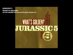 What's Golden (Dylan Sanders Remix) Jurassic 5