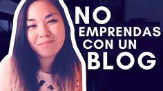 3 RAZONES POR LAS QUE NO DEBERÍAS EMPRENDER CON UN BLOG 😅 | #BloggingFue...