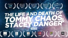 The Life and Death of Tommy Chaos & Stacey Danger Directed by Michael Lukk Litwak