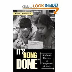 """It's Being Done"": Academic Success in Unexpected Schools: Karin Chenoweth: 9781891792397: Amazon.com: Books"