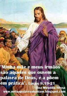 PALAVRA DE DEUS: A VERDADEIRA FAMÍLIA DE JESUS - LUCAS 8,19-21 ...