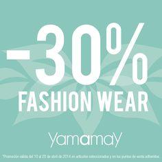 ¡Aprovéchate del descuento de nuestra tienda YAMAMAY! Del 10 al 20 de abril de 2014 30% de descuento en la Colección Fashion Wear (Promoción válida en artículos seleccionados)