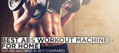 Best Abs Workout Machine For Home