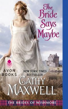 The Bride Says Maybe: The Brides of Wishmore, http://www.amazon.com/dp/B00DB361Y2/ref=cm_sw_r_pi_awdm_ysg6sb14B5X00