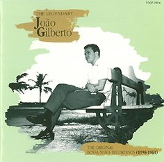 Joao Gilberto - The Legendary Joao Gilberto; The Original Bossa Nova Recordings (1958-1961). Ground zero for bossa nova, this CD combines his three first lps into one utterly essential package. A major personal favorite. (KevinR@Ky)