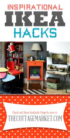 Inspirational IKEA Hacks...2014 FAVS of The Cottage Market...All NEW Collection that you are going to LOVE and be INSPIRED by!!!