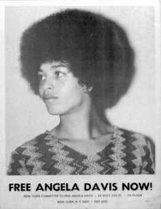 Free Angela Davis now! American political activist, scholar, and author, Davis emerged as a nationally prominent activist and radical in the 1960s, as a leader of the Communist Party USA and Black Panther Party, and through her association with the Civil Rights Movement. (wiki)
