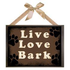 Live Love Bark Plaque