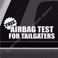 Free Airbag Test For Tailgaters Funny Bumper Sticker Vinyl Decal Vinyl Car Decal #3M
