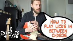 How to play LICKS in between CHORDS | 10 examples + TABS